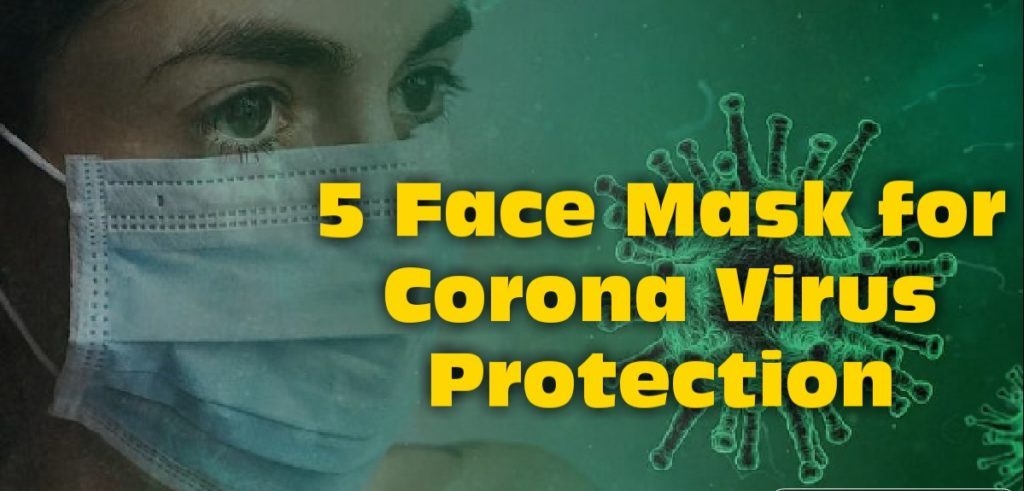5 Face Mask for Corona Virus India 2020